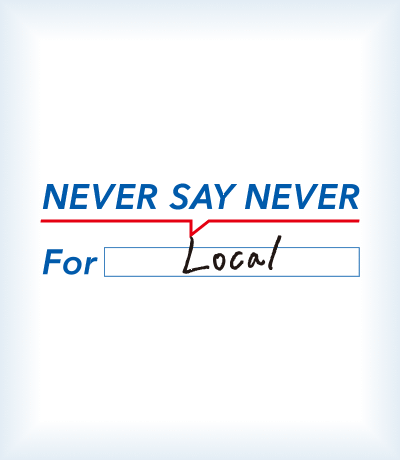 NEVER SAY NEVER For Local